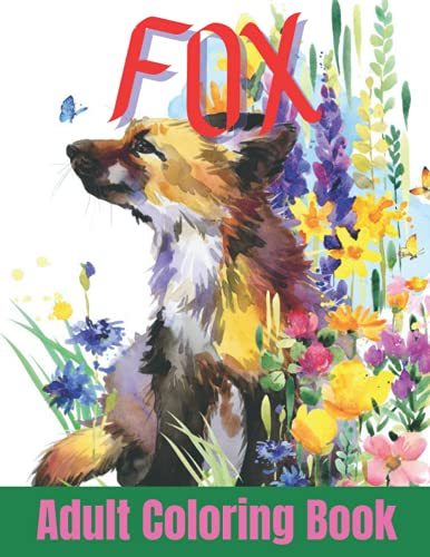 Fox Adult Coloring Book: Creative Haven Fanciful Foxes Coloring Book