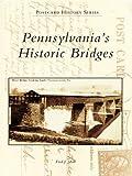 Pennsylvania's Historic Bridges (Postcard History Series) (English Edition)