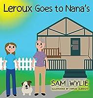 LeRoux Goes to Nana's