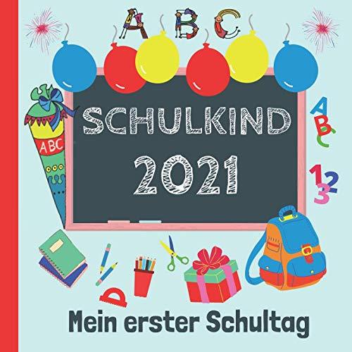Mein erster Schultag: Endlich Schulkind! Erinnerungsalbum an meine Einschulung, Gästebuch für die Einschulungsfeier zum Schulanfang für Mädchen und Jungen, Geschenk für die Schultüte