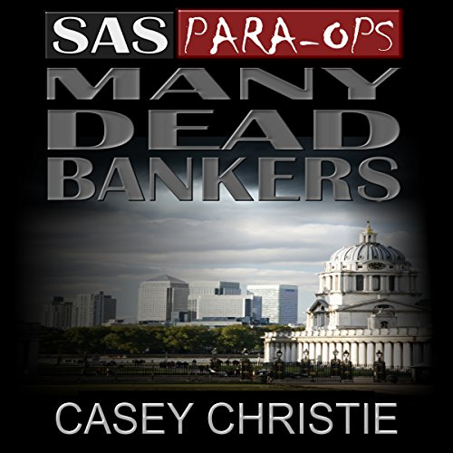 SAS Para-Ops Book #1: Many Dead Bankers cover art