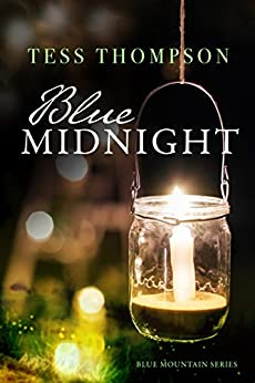 Blue Midnight (Blue Mountain Series Book 1) by [Tess Thompson]