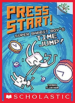 Super Rabbit Boy's Time Jump!: A Branches Book (Press Start! #9) by [Thomas Flintham]
