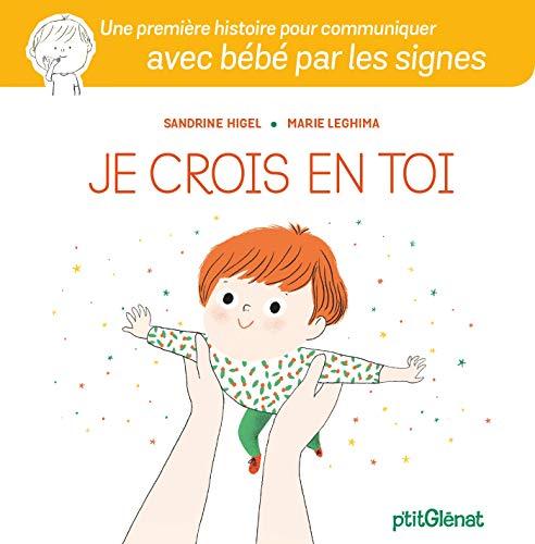 Je crois en toi: Une première histoire pour communiquer avec bébé par les signes