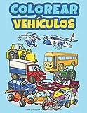 Colorear Vehículos: Libro de Colorear para Niños de 3 a 10 Años | Camiones, Tractores, Excavadoras, Coche, Avión, Camión de Bomberos, Tren, Barco y Más