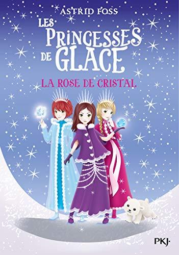 Les princesses de glace - tome 02 : La rose de cristal (2)