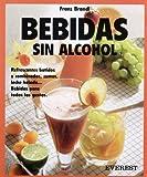 Bebidas sin alcohol: Refrescantes batidos y combinados, zumos, leche helada... Bebidas para todos los gustos. (Cocina fácil)
