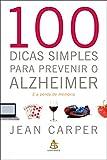 100 dicas simples para prevenir o Alzheimer (Portuguese Edition)