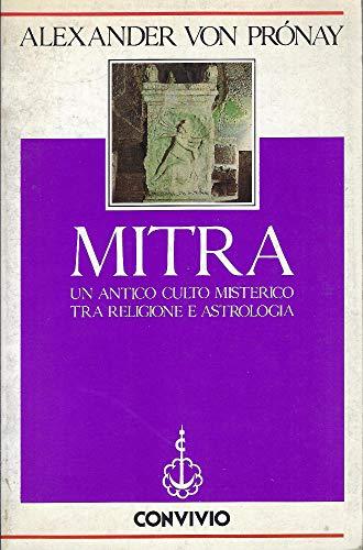 Mitra un antico culto misterico tra religione e astrologia.