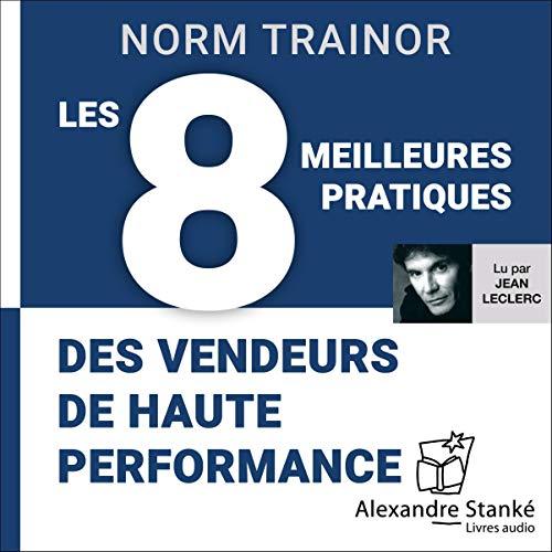 Couverture de Les 8 meilleures pratiques des vendeurs de haute performance