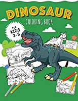 DINOSAURS - Coloring Book for Boys: Color 30 kinds of dinosaurs and recognize them by name! (Dinosaur Coloring Books for Kids)