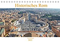 Historisches Rom (Tischkalender 2022 DIN A5 quer): Der Kalender gibt Einblicke in die ehemalige Hauptstadt des Roemischen Reichs und das kulturelle Zentrum Italiens, Rom. (Monatskalender, 14 Seiten )
