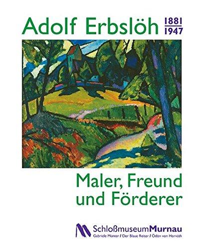 Adolf Erbslöh (1881–1947).: Maler, Freund und Förderer