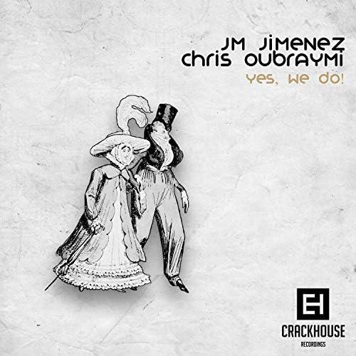 JM Jimenez & Chris Oubraymi