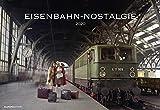 Eisenbahn-Nostalgie 2020 - Bildkalender quer (50 x 34) - Technikkalender - Lokomotive - Zug - Wandkalender - ALPHA EDITION