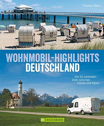 Deutschland mit dem Wohnmobil: 50 Ziele zwischen Sylt und Berchtesgadener Land, Eifel und Spreewald: Der Wohnmobil-Reiseführer mit Straßenatlas, GPS-Koordinaten ... und Streckenleisten (Wohnmobil-Führer)