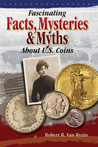 Price comparison product image Fascinating Facts,  Mysteries and Myths About U.S. Coins