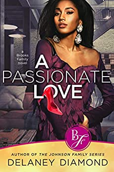 A Passionate Love (Brooks Family Book 1) by [Delaney Diamond]
