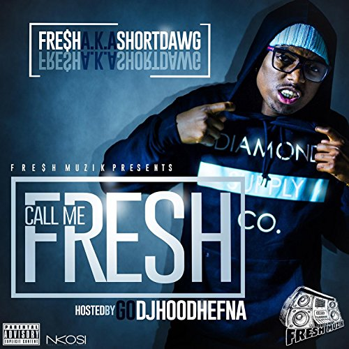Call Me Fresh [Explicit]