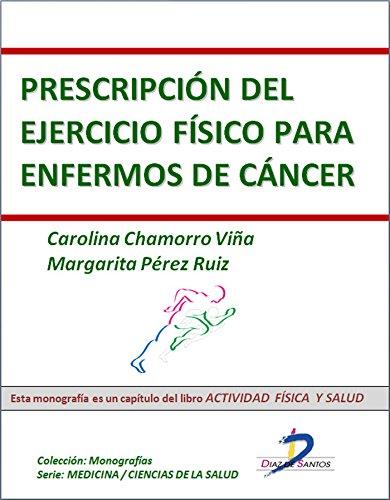 Prescripción del ejercicio físico para enfermos con cáncer (Capítulo del libro Actividad física y salud)