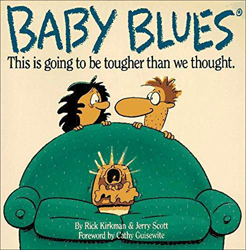Baby Blues: This is Going to be Tougher Than We Thought