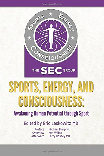 Download Sports, Energy, and Consciousness: Awakening Human Potential through Sport 1495445305