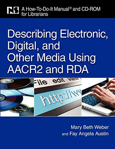 Describing Electronic, Digital, & Other Media Using AACR2...