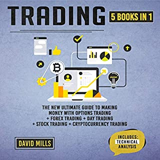 Trading: 5 Books in 1     The New Ultimate Guide to Making Money with Options Trading + Forex Trading + Day Trading + Stock Trading + Cryptocurrency Trading              By:                                                                                                                                 David Mills                               Narrated by:                                                                                                                                 Bode Brooks                      Length: 6 hrs and 46 mins     1 rating     Overall 1.0