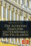 Die ältesten Familienunternehmen Deutschlands (German Edition)