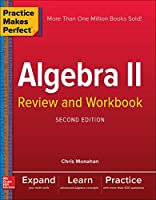 Practice Makes Perfect Algebra II Review and Workbook, Second Edition