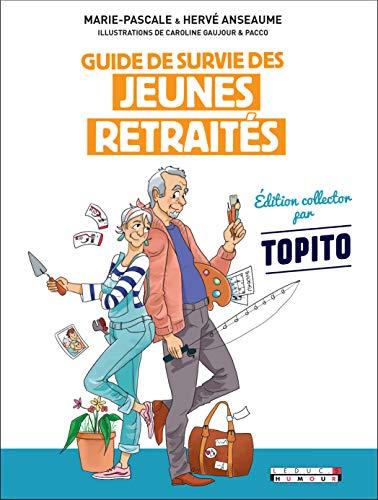 Guide de survie des jeunes retraités collector