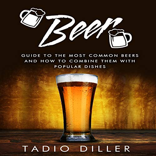 『Beer: Guide to the Most Common Beers and How to Combine Them with Popular Dishes』のカバーアート