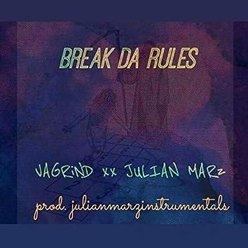 Break Da Rules (feat. Vagrind)