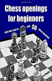Chess openings for beginners: pros and cons of over 50 chess openings