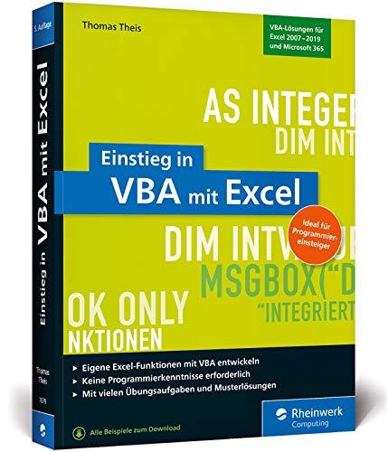 Einstieg in VBA mit Excel: Makro-Programmierung für Microsoft Excel 2010 bis 2019 und Office 365