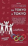 Da Tokyo a Tokyo. Il Giappone ritrova i Giochi. Storie,...