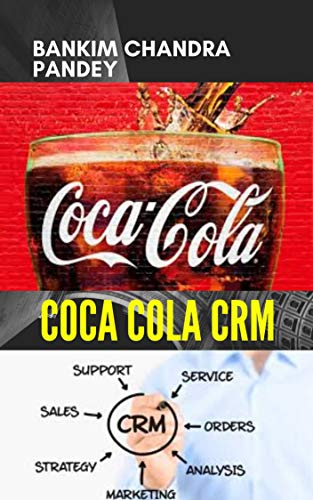 COCA COLA CRM: Customer Relationship Managment (English Edition)