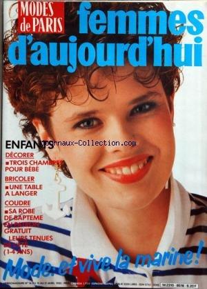 FEMMES DAUJOURDHUI MODES DE PARIS [No 16] du 15/04/1985 - enfants / trois chambres pour bebe - une table a langer - coudre sa robe de bapteme -mode / et vive la marine