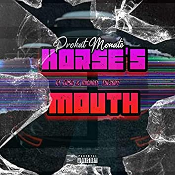 HORSES MOUTH (feat. Michael Tuesday & Tipsii)