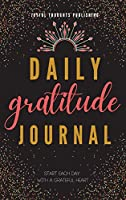 Daily Gratitude Journal: A 8 weeks (2 months - 62 days) daily journal guide, for women and girls, to practice and cultivate gratitude. Mindfulness journal. Thankfulness journal. A practice gratitude journal for morning and evening to start with gratitude daily.