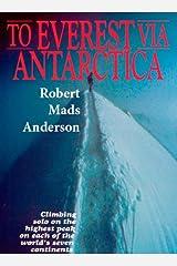 To Everest Via Antarctica Kindle Edition