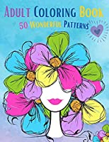 Adult Coloring Book for Women: Beautiful Coloring Book For Women, Relax and Let Your Creativity Shine Like Never Before, 50 Wonderful Patterns