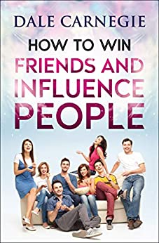 How to Win Friends and Influence People (English Edition) par [Dale Carnegie, Digital Fire]