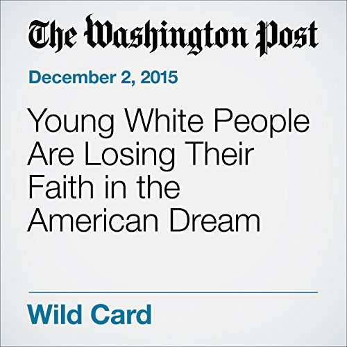 Young White People Are Losing Their Faith in the American Dream audiobook cover art
