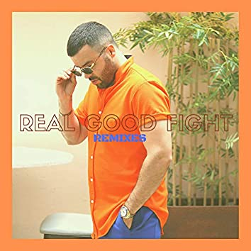 Real Good Fight (Remixes)