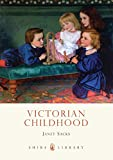 Victorian Childhood: No. 587 (Shire Library)