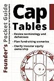 Founder?s Pocket Guide: Cap Tables - Stephen R. Poland