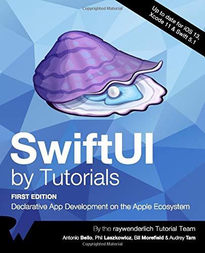 SwiftUI by Tutorials (First Edition): Declarative App Development on the Apple Ecosystem