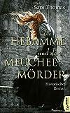 Die Hebamme und der Meuchelmörder: Historischer Roman (Die Hebamme - Ein Fall für Bridget Hodgson (Midwife Mysteries) 4)