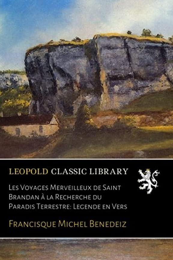 薬を飲む技術的なトライアスロンLes Voyages Merveilleux de Saint Brandan à la Recherche du Paradis Terrestre: Legende en Vers